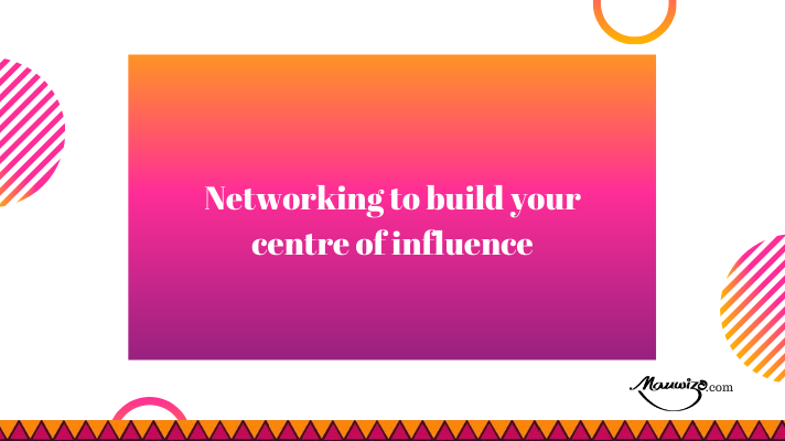 Header image_Networking to build your centre of influence | Mauwizo.com